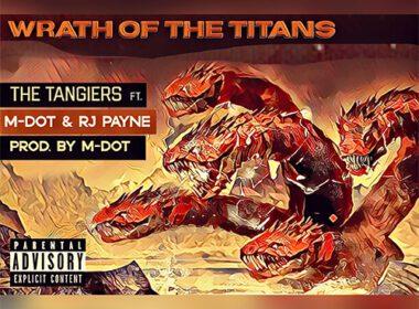 The Tangiers ft. M-Dot & RJ Payne - Wrath of the Titans