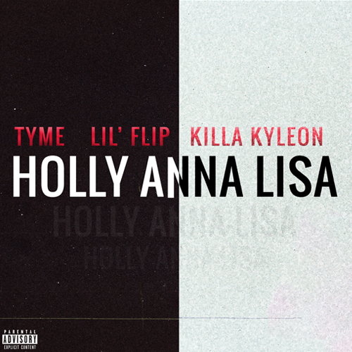 Tyme ft. Lil' Flip & Killa Kyleon - Holly Anna Lisa