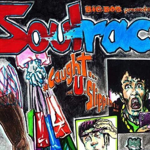 Soulrac x Big Bob - Caught U Slippin