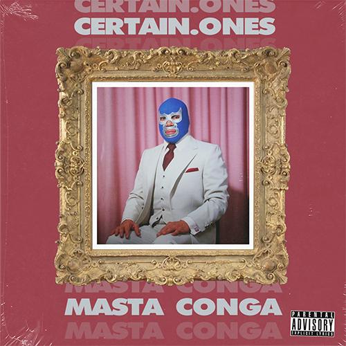 Certain.Ones & Masta Conga - Ones/Conga EP