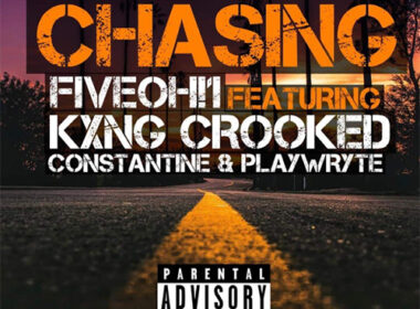 FiveOh!1 ft. KXNG Crooked, Constantine & PLAYWRYTE.- Chasing