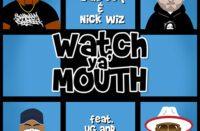 Shabaam Sahdeeq & Nick Wiz ft. UG x D.V. Alias Khryst - Watch Ya' Mouth