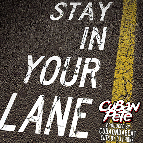 Cuban Pete - Stay In Your Lane