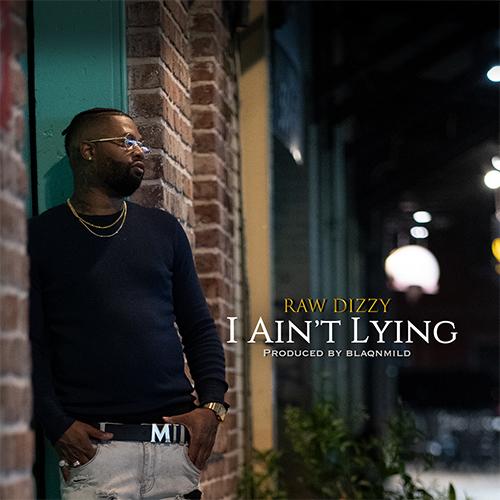Raw Dizzy - I Ain't Lying