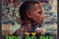 "AZ Announces 'Doe Or Die 2"" Release Date & Releases New Single ""The Wheel"" Feat Jahiem"