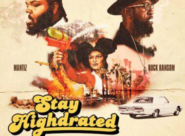 Mantiz & Rock Ransom - Stay Highdrated (EP)