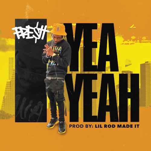 Fre$h - Yea Yeah