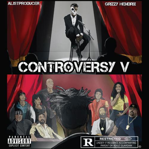 Grizzy Hendrix & Alistproducer - Controversy V