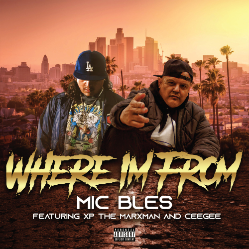 Mic Bles ft. Xp The Marxman & CeeGee - Where I'm From