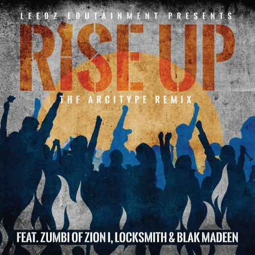 Leedz Edutainment ft. Zumbi Of Zion I, Blak Madeen & Locksmith - Rise Up (The Arcitype Remix)
