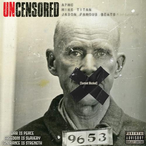 Mike Titan & A7MC & Jason Famous Beats - Uncensored